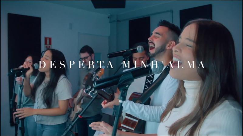 Desperta Minh'Alma (Awake My Soul) | Português Oficial | Cidade Viva Music (CVM Replay)
