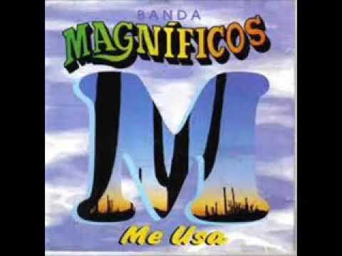 Banda Magníficos - Me usa